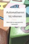 Automatiseren bij rekenen: wat is het en waarom is het belangrijk?