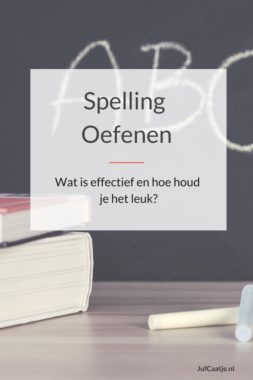 Spelling oefenen, wat is effectief en hoe houd je het leuk?